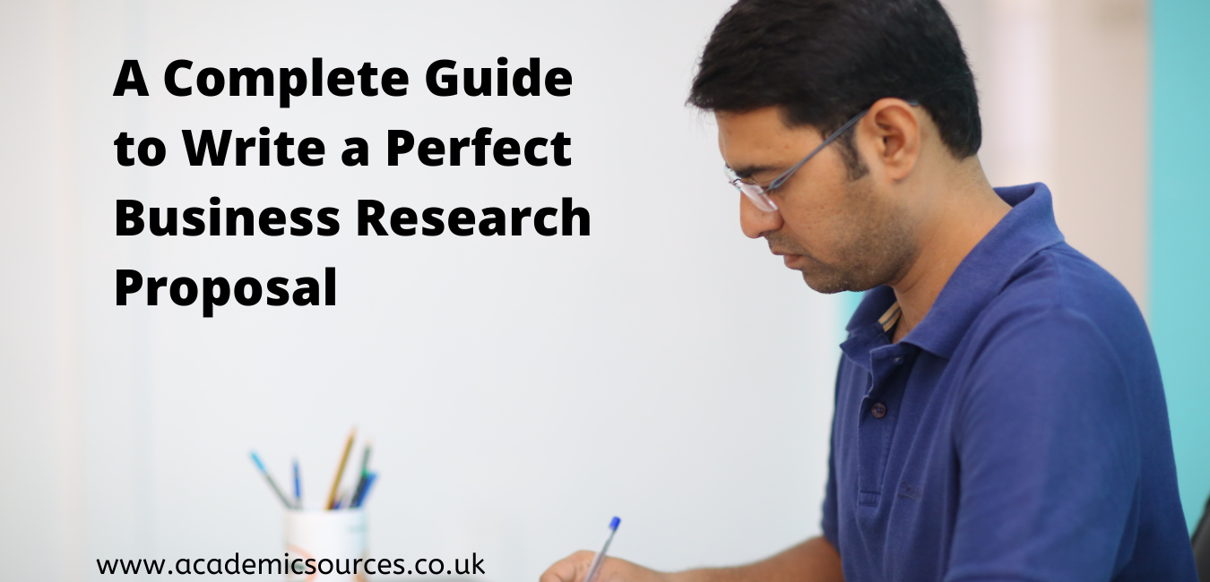A Complete Guide to Write a Perfect Business Research Proposal